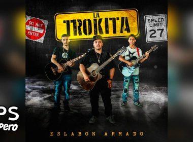 Letra La Trokita, Eslabon Armado