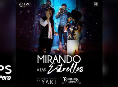 Letra Mirando A Las Estrellas, Luis Alfonso Partida El Yaki, Perdidos De Sinaloa