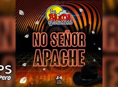 Letra No Señor Apache – La Banda Que Manda