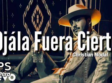 Letra Ojalá Fuera Cierto, Christian Nodal