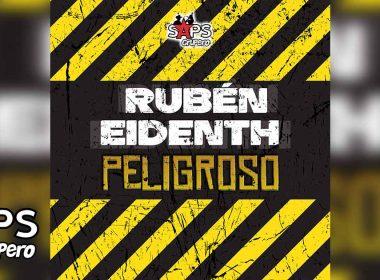 Letra Peligroso – Rubén Eidenth