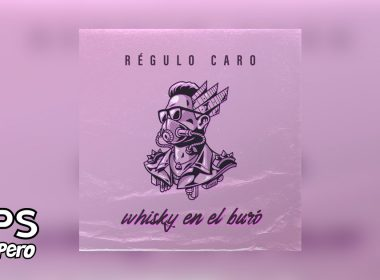 Letra Whisky En El Buró, Regulo Caro
