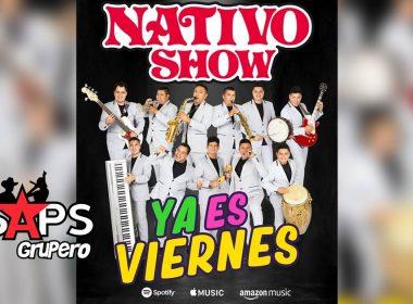 Letra Ya Es Viernes – Nativo Show
