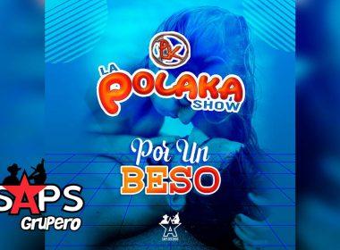 Letra Por Un Beso – La Polaka Show