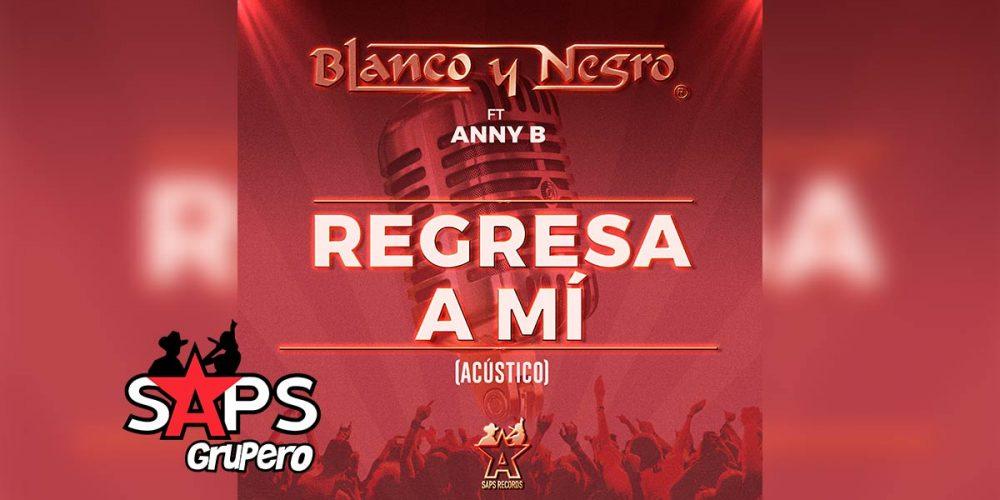 Regresa A Mí, Grupo Blanco y Negro, Anny B