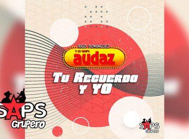 Letra Tu Recuerdo Y Yo, Rigo Domínguez y su Grupo Audaz