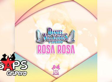 Letra Rosa Rosa, Daniel Villalobos