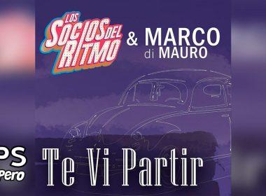 Te Vi Partir, Los Socios Del Ritmo, Marco Di Mauro