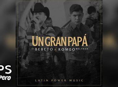 Un Gran Papá, Romeo Beltrán ft. El Bebeto