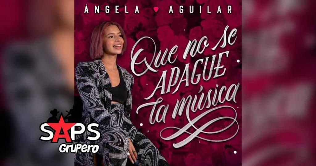 Ángela Aguilar, Que No Se Apague La Música