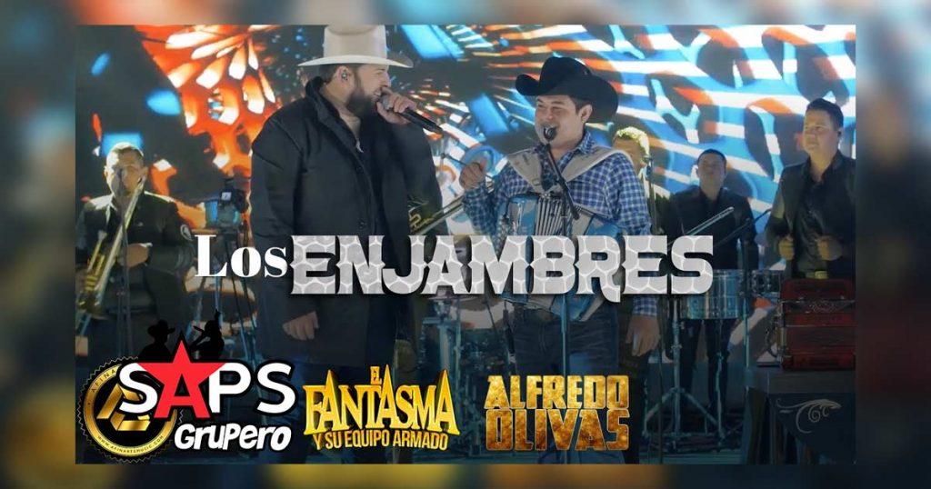Letra Los Enjambres, El Fantasma, Alfredo Olivas