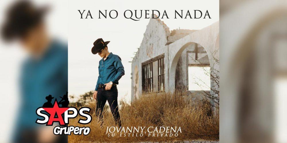 Ya No Queda Nada, Jovanny Cadena y Su Estilo Privado