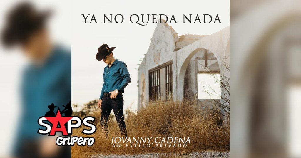 Letra Ya No Queda Nada, Jovanny Cadena y Su Estilo Privado