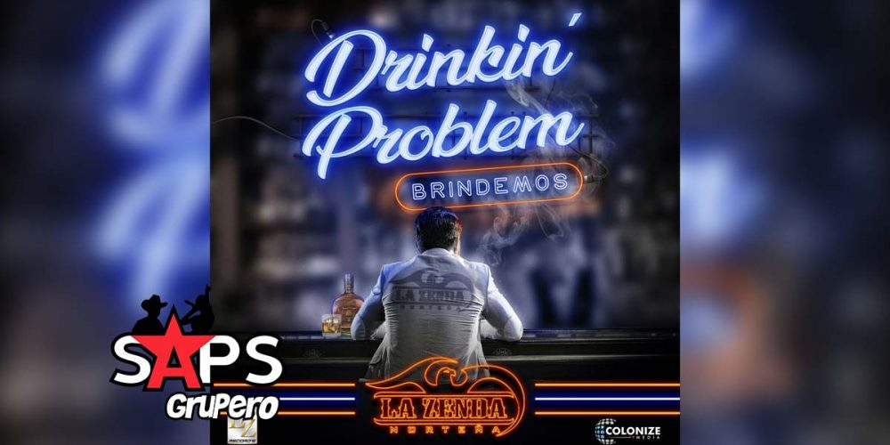 Letra Drinkin' Problem (Brindemos), La Zenda Norteña