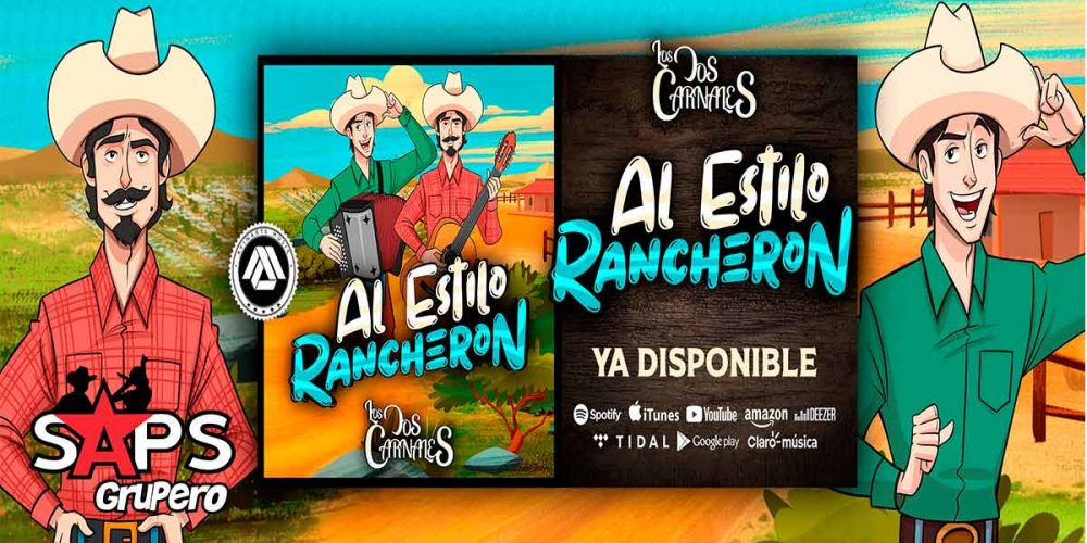 Letra Al Estilo Rancherón – Los Dos Carnales