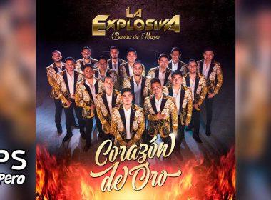 Letra Corazón De Oro – La Explosiva Banda De Maza