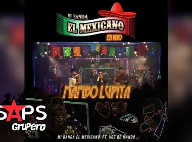 Letra Mambo Lupita - Mi Banda El Mexicano & Voz de Mando