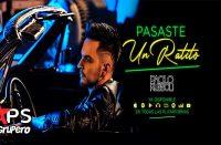 Letra Pasaste Un Ratito – Paolo Rubboli