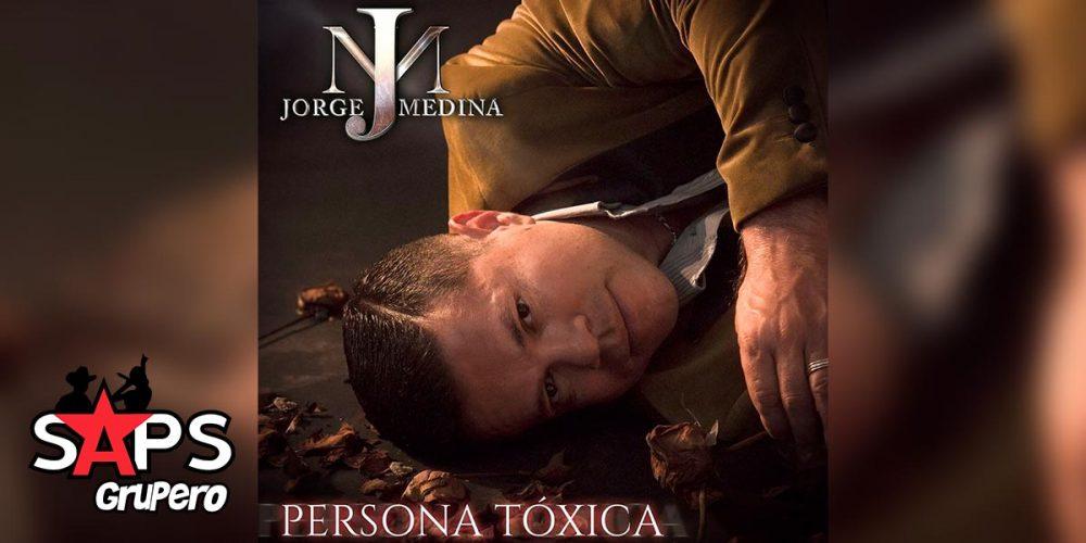 Letra Persona Tóxica – Jorge Medina