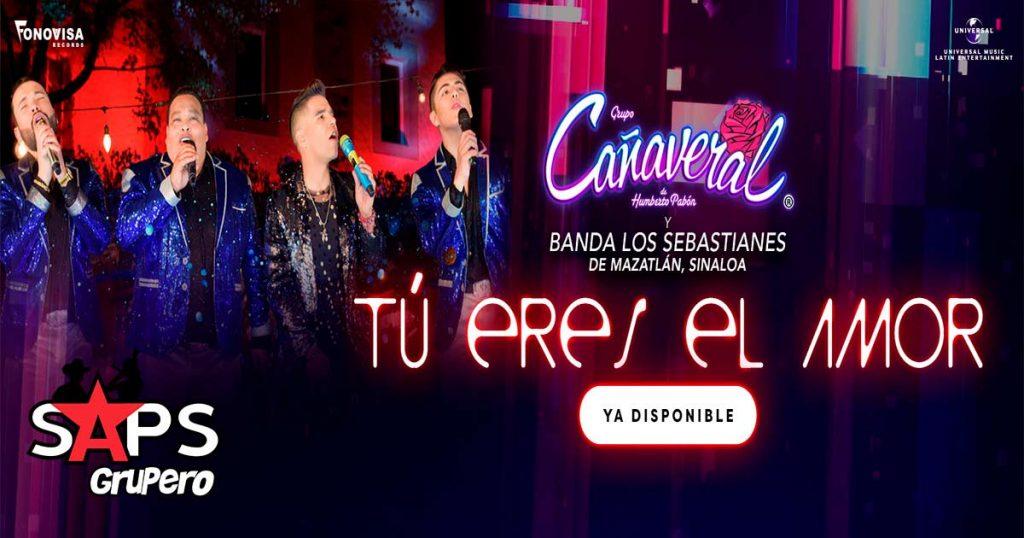 Letra Tú Eres El Amor – Grupo Cañaveral ft. Banda Los Sebastianes
