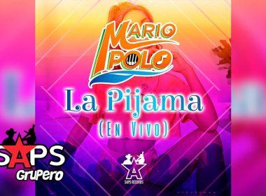 Letra La Pijama (En Vivo), Mario Polo