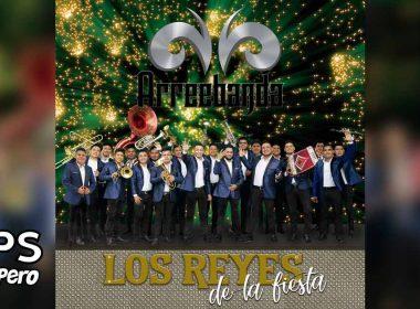 """Arreebanda son """"Los Reyes De La Fiesta"""" con su nueva producción"""