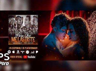 """Banda Los Recoditos y Grupo Codiciado lanzan el tema """"Para Qué Me Las Diste"""""""