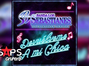 Letra Devuélveme A Mi Chica, Banda Los Sebastianes