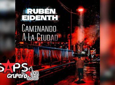 Letra Caminando A La Ciudad, Rubén Eidenth