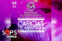 Letra Caricias De Mentiras, Máxima Alternativa
