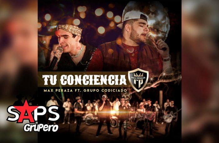 Letra Tu Conciencia, Grupo Codiciado, Max Peraza