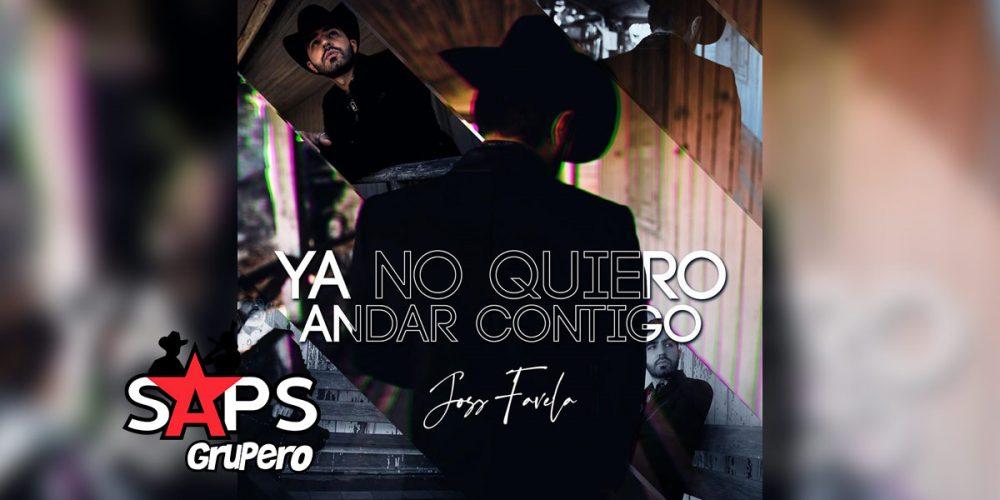 Letra Ya No Quiero Andar Contigo, Joss Favela