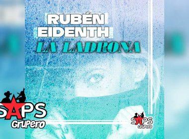 Letra La Ladrona, Rubén Eidenth