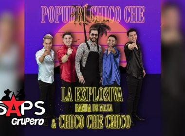 Letra Popurrí Chico Che, La Explosiva Banda De Maza, Chico Che Chico