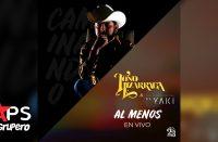Letra Al Menos – Toño Lizárraga ft El Yaki
