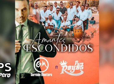 Letra Amantes Escondidos – Germán Montero ft Puro Reyes