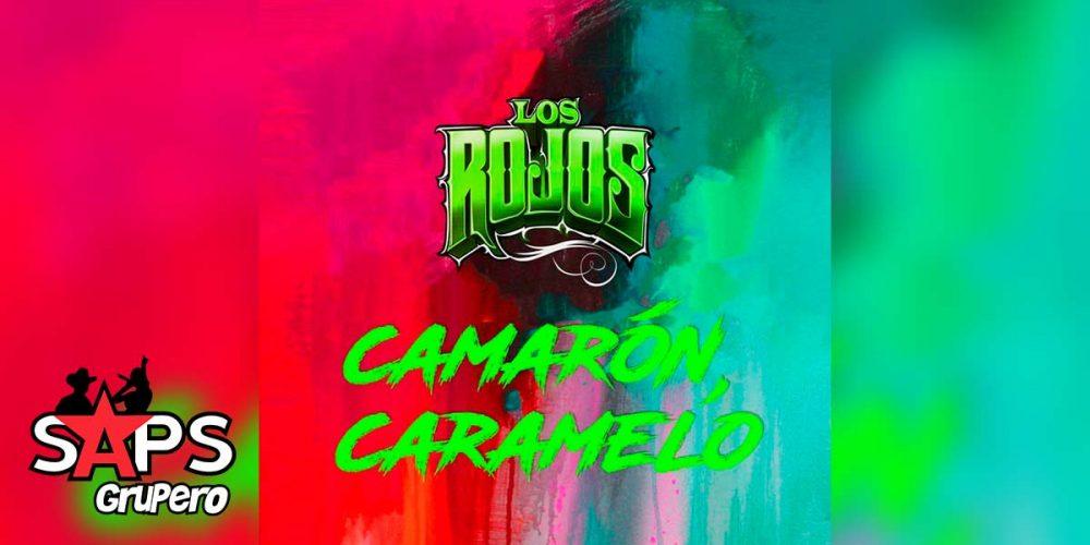 Letra Camarón Caramelo – Los Rojos