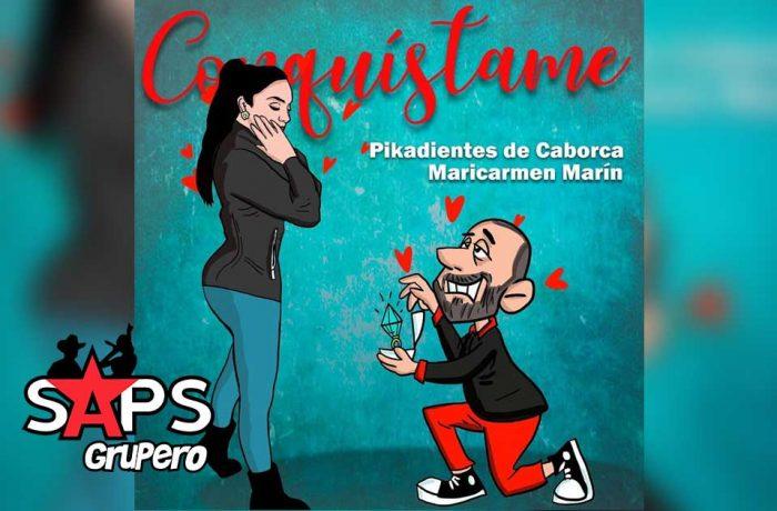 Letra Conqístame – Los Picadientes De Caborca, Maricamen Marín