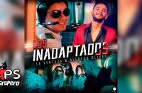 Letra Los Inadaptados – La Ventaja ft Alfredo Olivas