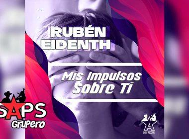 Letra Mis Impulsos Sobre Ti, Rubén Eidenth