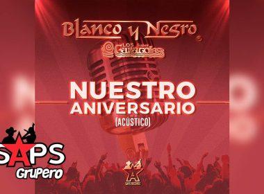 Letra Nuestro Aniversario, Grupo Blanco y Negro, Los Súper Caracoles