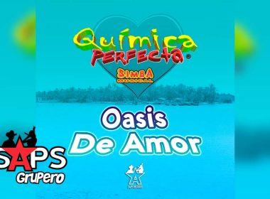 Letra Oasis De Amor, Química Perfecta, Simba Musical