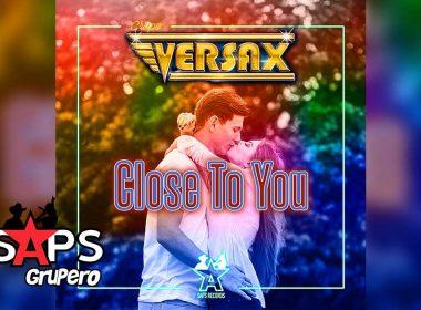 Letra (Closet To You) Junto a Ti, Grupo Versax