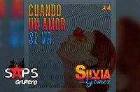 Letra Cuando Un Amor Se Va, Silvia y Los Gómez