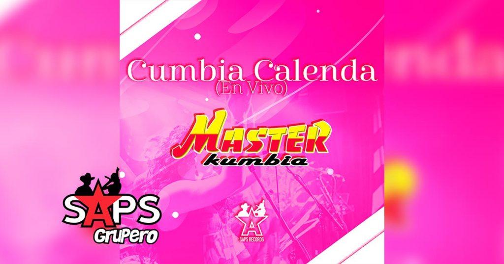 Letra Cumbia Calenda, Master Kumbia