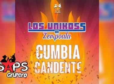 Letra Cumbia Candente, Los Unikoss de Zempoala