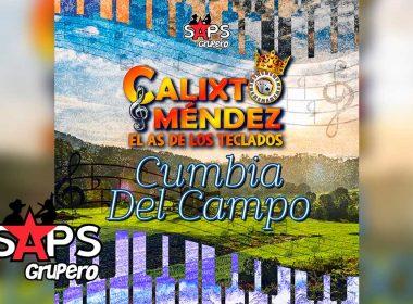 Letra Cumbia Del Campo, Calixto Méndez El As de Los Teclados