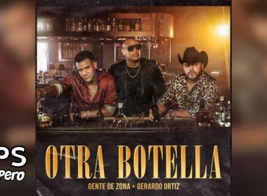 """Gente de Zona y Gerardo Ortiz le cantan al desamor con """"Otra Botella"""""""