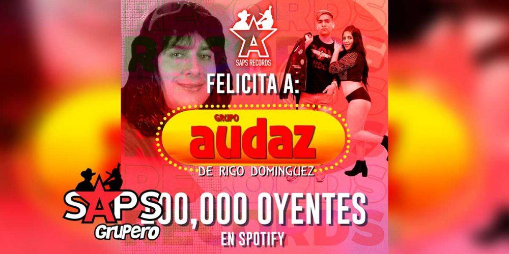 Grupo Audaz de Rigo Domínguez alcanzó 100 mil oyentes en Spotify
