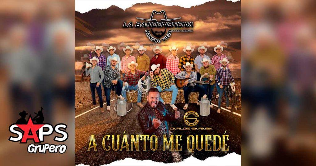 Letra A Cuánto Me Quedé Banda Rancho Viejo De Julio Aramburo La Bandononona ft Carlos Sarabia